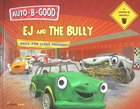 Ej and the Bully (Auto B Good Series)
