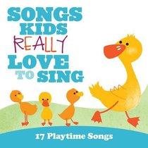 Songs Kids Really Love to Sing:17 Playtime Songs