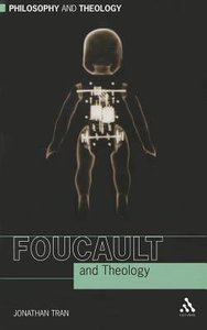 Foucault and Theology (Philosophy And Theology Series)