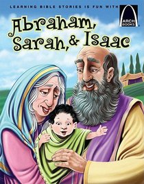 Abraham, Sarah and Isaac (Arch Books Series)