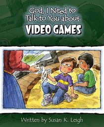 Video Games (God, I Need To Talk To You About Series)