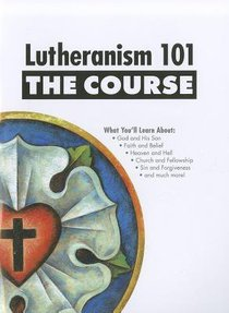 Lutheranism 101: The Course