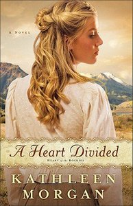 A Heart Divided (#01 in Heart Of The Rockies Series)