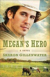 Megans Hero (#03 in The Callahans Of Texas Series)
