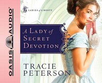 A Lady of Secret Devotion (Unabridged, 5 CDS) (#03 in Ladies Of Liberty Audio Series)