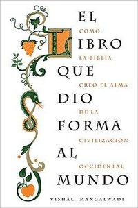 El Libro Que Dio Forma Al Mundo (Book That Made Your World, The)