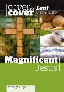Magnificent Jesus (Cover To Cover Advent Study Guide Series)