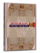 Divine Health/ Divine Healing