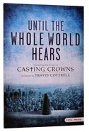 Until the Whole World Hears (Choral Book) Paperback