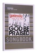 God Be Praised (Music Book) (Songbook) Paperback
