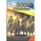 800 Horsemen: Riders of Destiny