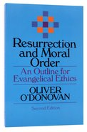 Resurrection and Moral Order Paperback