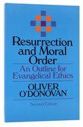 Resurrection and Moral Order Paperback
