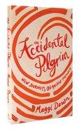 The Accidental Pilgrim Paperback