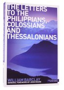 Letter to the Philippians, Colossians and Thessalonians (New Daily Study Bible Series) Paperback