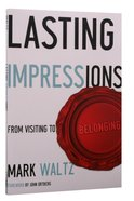 Lasting Impressions: From Visiting to Belonging Paperback