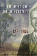 The Living God and Our Living Psyche Paperback