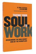 Taking Your Soul to Work Paperback