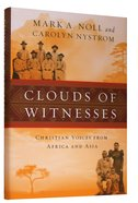 Clouds of Witnesses: Christian Voices From Africa and Asia Hardback