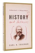 Histories and Fallacies: Problems Faced in the Writing of History Paperback