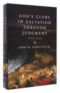 God's Glory in Salvation Through Judgment: A Biblical Theology Hardback