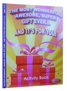 The Most Wonderful, Awesome, Super Gift Ever.. (Ages 6-10, Reproducible) (Warner Press Colouring & Activity Books Series) Paperback