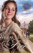 Where Hearts Are Free (#03 in Darkness To Light Series)