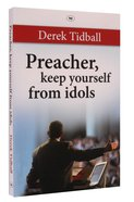 Preacher, Keep Yourself From Idols