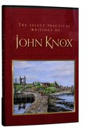 The Selected Practical Writings of John Knox Hardback