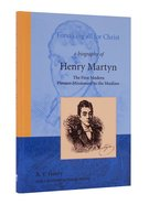 Henry Martyn: Forsaking All For Christ Hardback