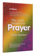 The Lord's Pattern For Prayer Paperback