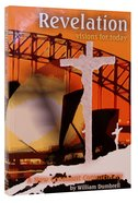 Revelation: Visions For Today (New Covenant Commentary Series) Paperback