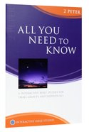 All You Need to Know (2 Peter) (Interactive Bible Study Series) Paperback