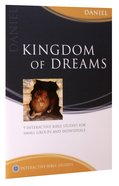 Kingdom of Dreams (Daniel) (Interactive Bible Study Series) Paperback