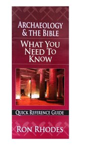 What You Need to Know: Archaeology and the Bible