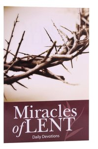 Miracles of Lent Daily Devotions