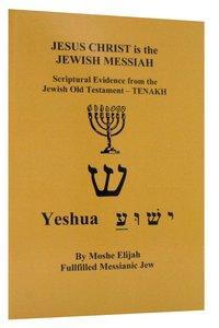 Jesus Christ is the Jewish Messiah