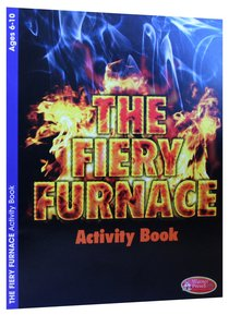 The Fiery Furnace (Ages 6-10, Reproducible) (Warner Press Colouring & Activity Books Series)