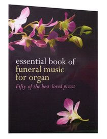 Essential Book of Funeral Music For Organ (Music Book)