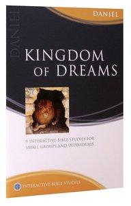 Kingdom of Dreams (Daniel) (Interactive Bible Study Series)