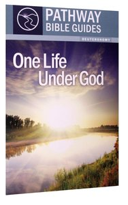 One Life Under God - 8 Studies on Deuteronomy (Include Leaders Notes) (Pathway Bible Guides Series)