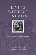 Living Without Enemies (Resources For Reconciliation Series) Paperback