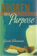 Broken For a Purpose Paperback