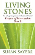 Prayers of Intercession (Year B) (Living Stones Series) Paperback