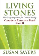 Complete Resource Book (Year B) (Living Stones Series) Paperback