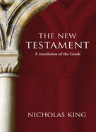 A Fresh Translation (Nicholas King New Testament Study Guides Series) Paperback