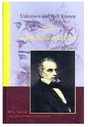 Unknown and Well Known: A Biography of John Nelson Darby Paperback
