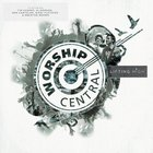 Worship Central: Lifted High CD