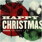 Happy Christmas Redux (Vol 1 2 And 3 Double Cd)