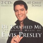 He Touched Me the Gospel Music of Elvis Presley CD